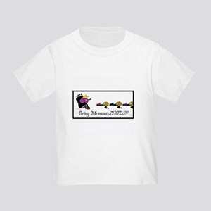 Bring Me more SHOES! Toddler T-Shirt