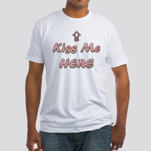 Kiss Me Here Spank Me There Fitted T-Shirt