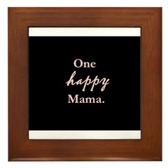 One happy Mama. Framed Tile