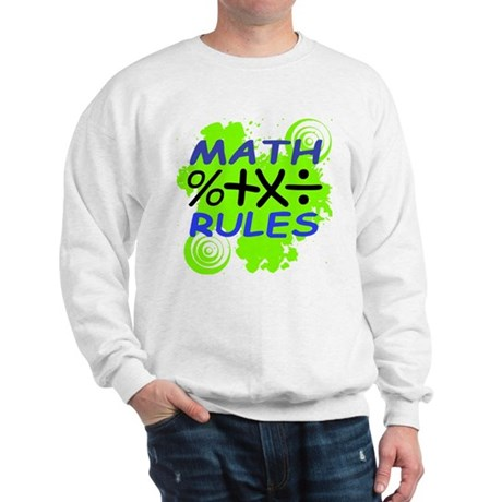 Math Rules! Sweatshirt