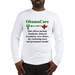 ObamaCare - Side Effects Long Sleeve T-Shirt
