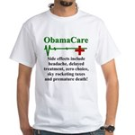 ObamaCare - Side Effects White T-Shirt
