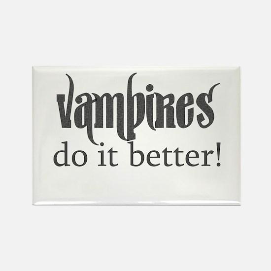 Vampires do it better! Rectangle Magnet