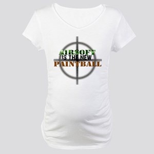 Airsoft is the new Paintball Maternity T-Shirt