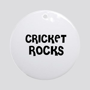CRICKET ROCKS Ornament (Round)