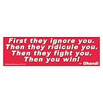 Ghandi quote (Bumper Sticker)