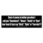 Bother You (Bumper Sticker)