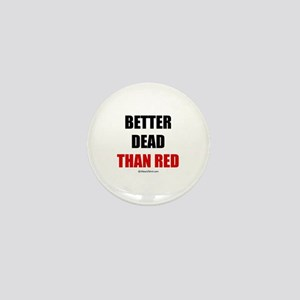 Better dead than red - Mini Button