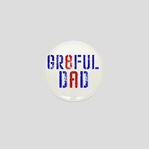 GR8FUL DAD (8) Mini Button