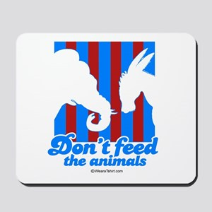 Don't feed the animals -  Mousepad