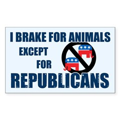 I Brake For Animals (not GOP) Rectangle Sticker