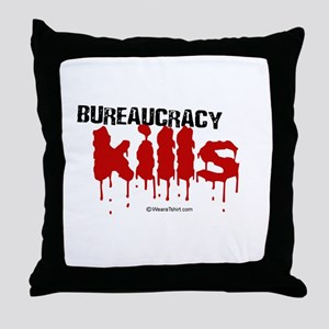 Bureaucracy Kills -  Throw Pillow