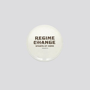 Regime change begins at home ~ Mini Button