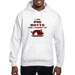 BBQ: I Like Pig Butts Hooded Sweatshirt