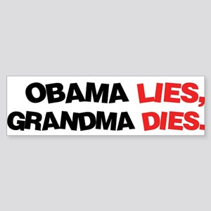 Obama Lies, Grandma Dies Bumper Sticker