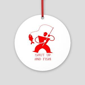 Shut Up And Fish! Ornament (Round)