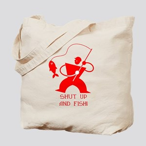 Shut Up And Fish! Tote Bag