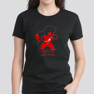 Shut Up And Fish! Women's Dark T-Shirt
