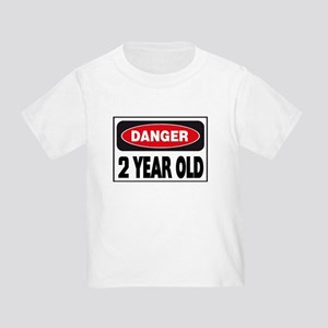 2 Year Old Danger Sign Toddler T-Shirt