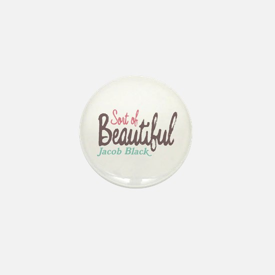 Sort of Beautiful Mini Button