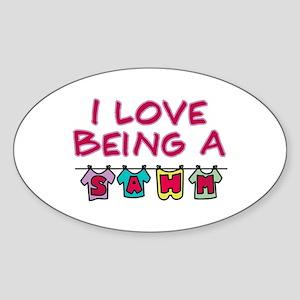 I Love Being A SAHM Oval Sticker