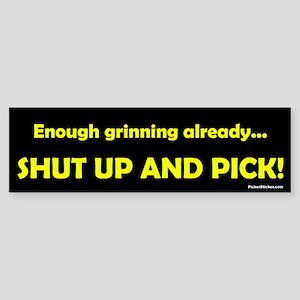 Shut Up and Pick Sticker