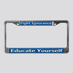 Cool Educate Yourself - License Plate Frame