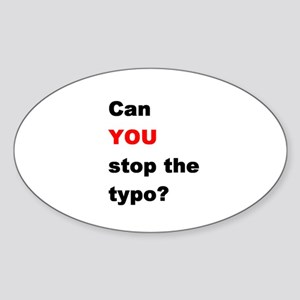 Stop the typo? Oval Sticker