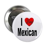 I Love Mexican Button