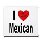 I Love Mexican Mousepad
