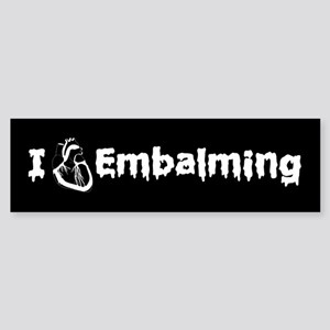 Embalming Bumper Sticker