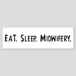 Eat, Sleep, Midwifery Bumper Sticker