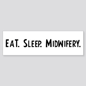 Eat, Sleep, Midwifery Bumper Sticker