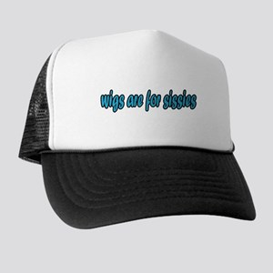 Wigs are for Sissies Trucker Hat