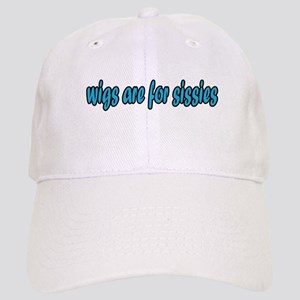 Wigs are for Sissies Cap