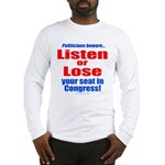 Listen or Lose Long Sleeve T-Shirt