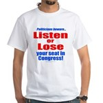 Listen or Lose White T-Shirt