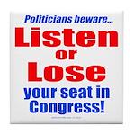 Listen or Lose Tile Coaster