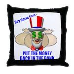 Put the Money Back Throw Pillow