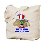Put the Money Back Tote Bag