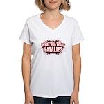 What Cha' Want Natalie? Women's V-Neck T-Shirt