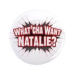 What Cha' Want Natalie? 3.5
