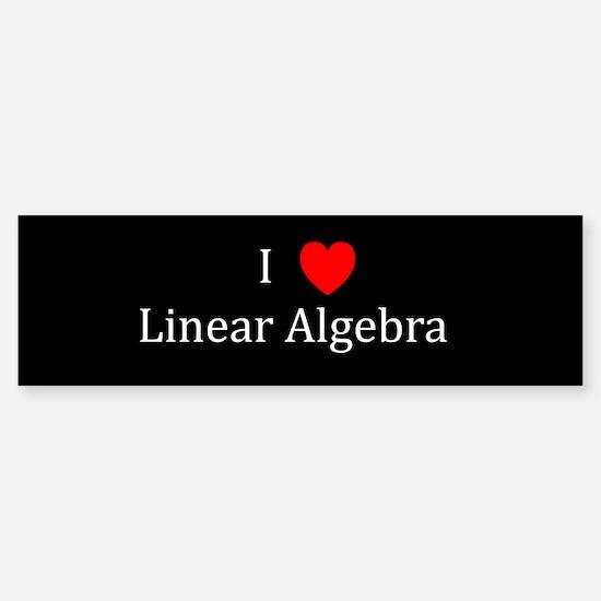 I Heart Linear Algebra Bumper Bumper Bumper Sticker