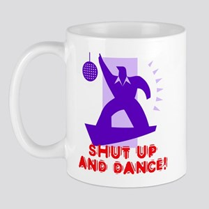 Shut Up And Dance! Mug