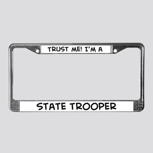 Trust Me: State Trooper License Plate Frame