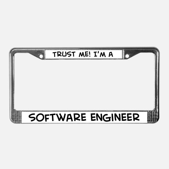 Trust Me: Software Engineer License Plate Frame
