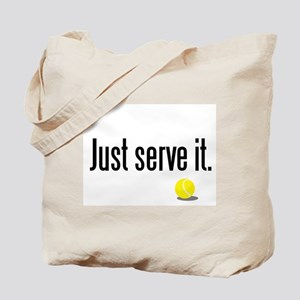 JUST SERVE IT Tote Bag