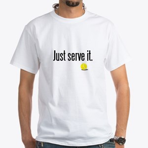 JUST SERVE IT White T-Shirt