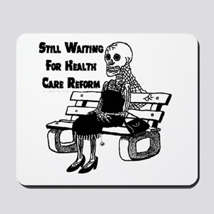 Still Waiting for Health Care Reform Mousepad