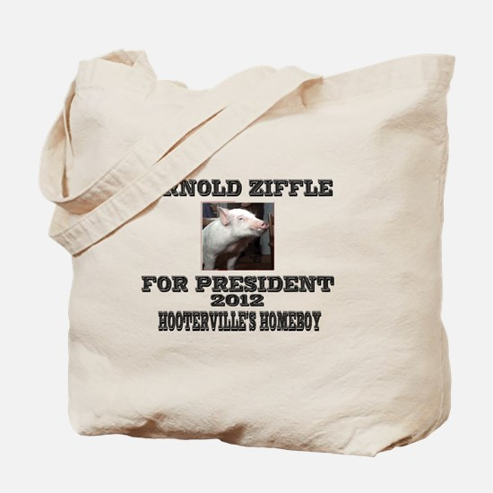 Arnold Ziffle for president 2 Tote Bag
